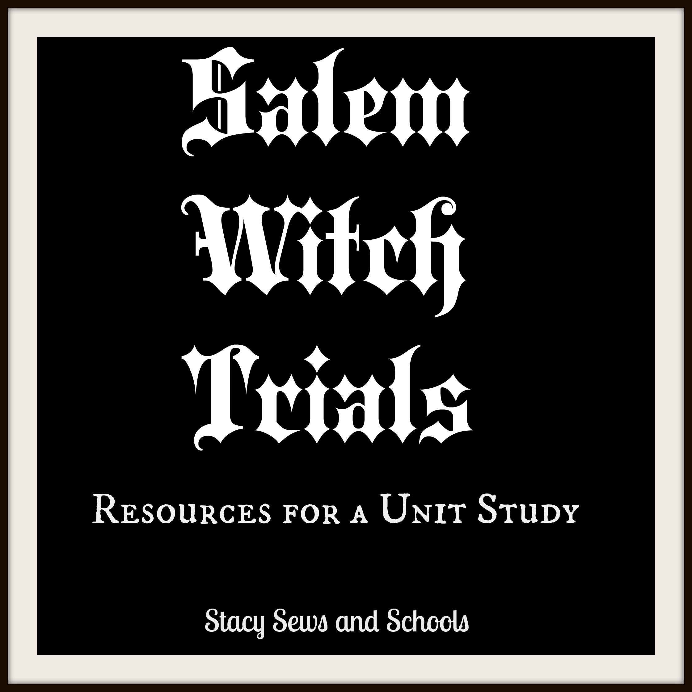 the salem witch trials resources for a unit study stacy sews and schools. Black Bedroom Furniture Sets. Home Design Ideas
